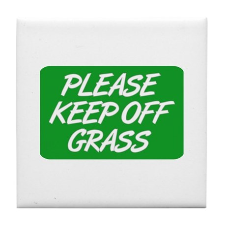 Please Keep Off Grass Tile Coaster