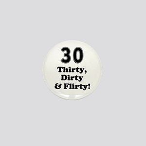 Thirty Dirty and Flirty! Mini Button