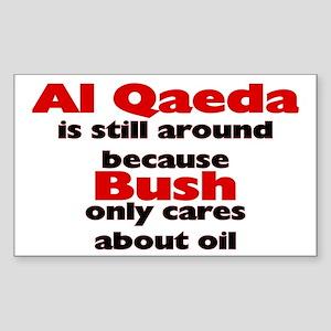 """Al Qaeda is still around because Bush only cares"