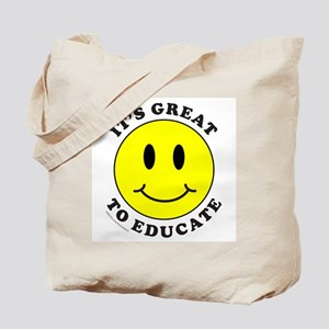IT'S GREAT TO EDUCATE Tote Bag