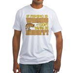If Fishing is Wrong Fitted T-Shirt