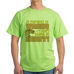 If Fishing is Wrong Green T-Shirt