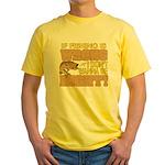 If Fishing is Wrong Yellow T-Shirt