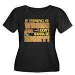 If Fishing is Wrong Women's Plus Size Scoop Neck D