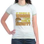If Fishing is Wrong Jr. Ringer T-Shirt