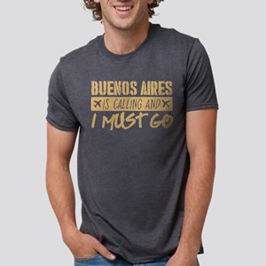Buenos Aires Is Calling And I Must Go T-Shirt