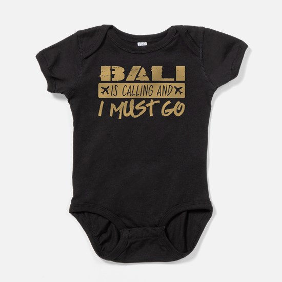 Bali Is Calling And I Must Go Body Suit
