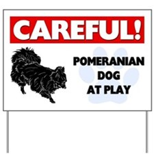 Pomeranian At Play Yard Sign
