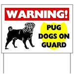Pugs On Guard Yard Sign