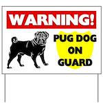Pug On Guard Yard Sign