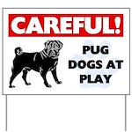 Pugs At Play Yard Sign