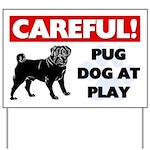 Pug At Play Yard Sign