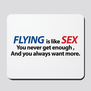 Flying is like Sex Mousepad