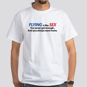 Flying is like Sex White T-Shirt