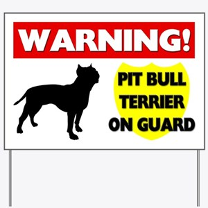 Pit Bull Terrier On Guard Yard Sign