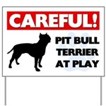 Pit Bull Terrier At Play Yard Sign