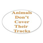 Animals Don't Cover Their Tra Oval Sticker (10 pk)