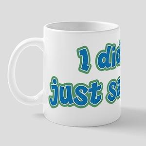 Did Not - Blue Mug