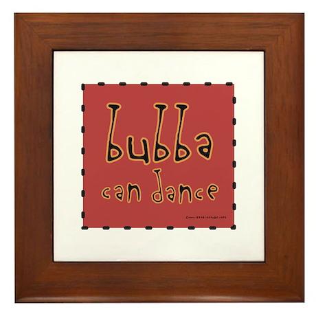 Bubba can Dance! Framed Tile