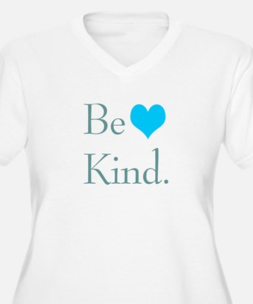 """""""Be Kind"""" with a heart. T-Shirt"""
