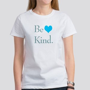 """""""Be Kind"""" with a heart. Women's T-Shirt"""