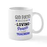 God Found Loving Teachers Mugs