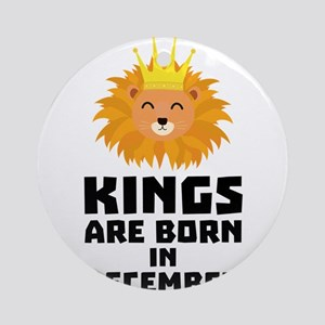 Kings are born in DECEMBER Cbsc6 Round Ornament