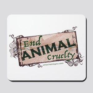 End Animal Cruelty Mousepad