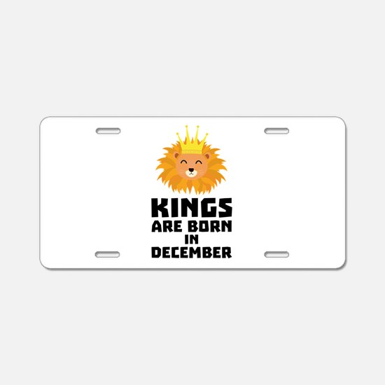 Kings are born in DECEMBER Aluminum License Plate