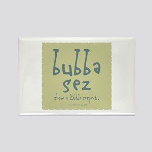Bubba sez Respect Rectangle Magnet