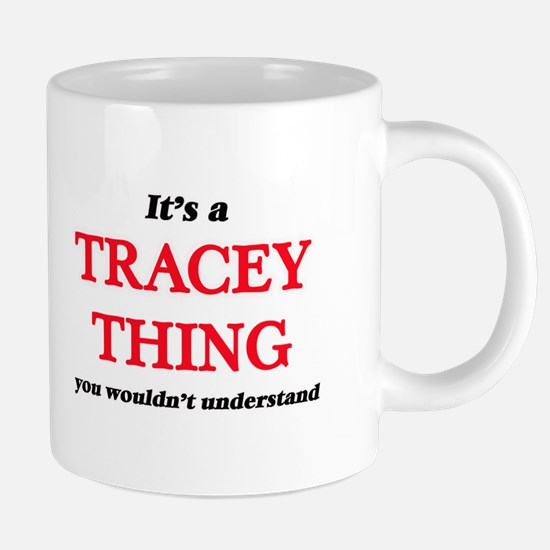 It's a Tracey thing, you wouldn't und Mugs