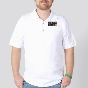 Office Manager Will Work For Beer Golf Shirt