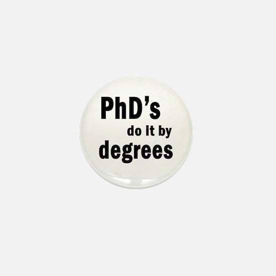 PhDs do it by degrees Mini Button