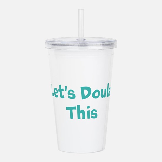 Let's Doula This Acrylic Double-wall Tumbler