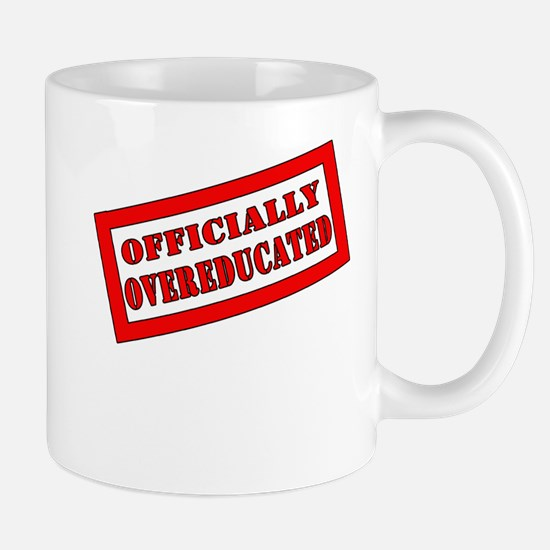 Officially Overeducated Mug