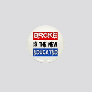 Broke is the New Educated Mini Button
