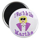 Like Martha Magnet