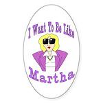 Like Martha Oval Sticker