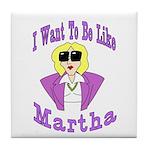 Like Martha Tile Coaster