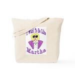 Like Martha Tote Bag