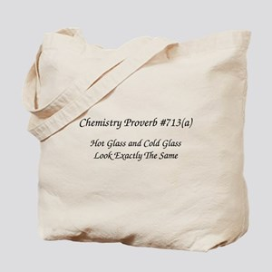 Hot Glass Chemistry Proverb Tote Bag