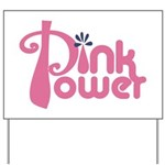 Pink Power Yard Sign