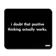 'positive thinking' computer mousepad