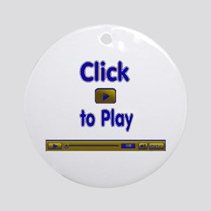 Click to Play Ornament (Round)
