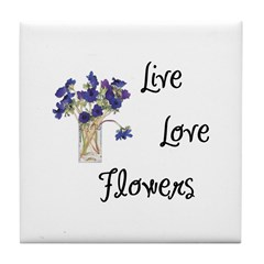 Live, Love and Flowers Tile Coaster