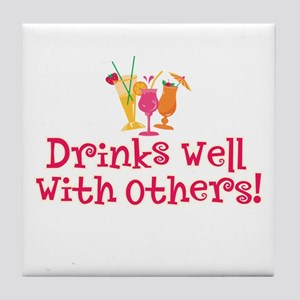 Drinks Well With Others - Tile Coaster