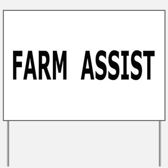 Farm Assist Yard Sign