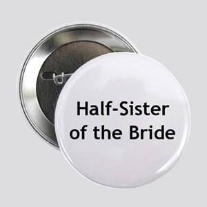 Half-Sister of the Bride Button