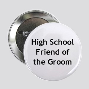 High School Friend of the Groom Button