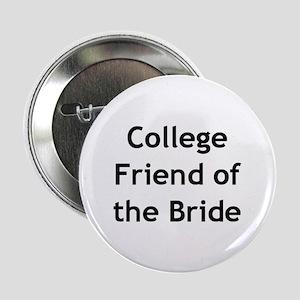 College Friend of the Bride Button